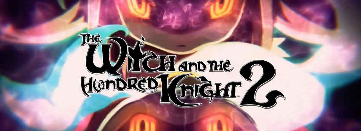 The Witch and the Hundred Knight 2 – Erscheint 2018 für PlayStation 4